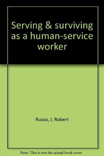 9780818503832: Serving & surviving as a human-service worker