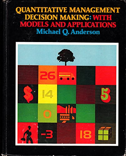 9780818504358: Quantitative management decision making, with models and applications