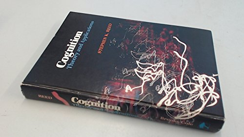 Cognition : Theory and Applications: Reed, Stephen K.