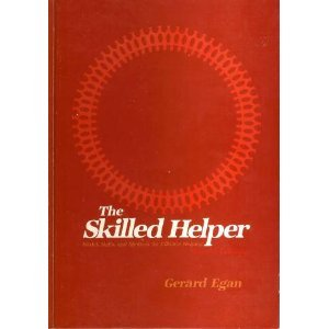 The Skilled Helper: A Systematic Approach to: Egan, Gerard