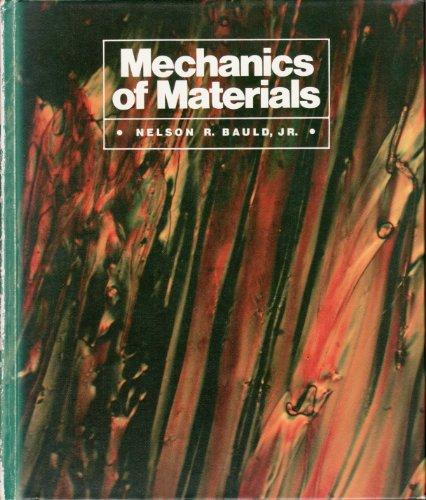 Mechanics of Materials: Bauld, Nelson R.