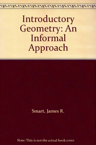 9780818545009: Introductory Geometry: An Informal Approach