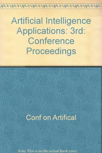 Artificial Intelligence Applications: 3rd: Conference Proceedings: Conf on Artifical