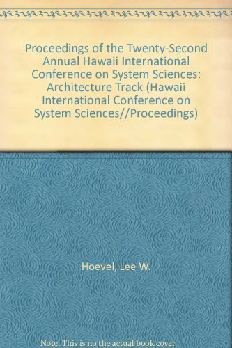 9780818619113: 001: Proceedings of the Twenty-Second Annual Hawaii International Conference on System Sciences: Architecture Track (HAWAII INTERNATIONAL CONFERENCE ON SYSTEM SCIENCES//PROCEEDINGS)