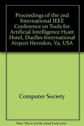 Proceedings of the 2nd International IEEE Conference on Tools for Artificial Intelligence Hyatt ...