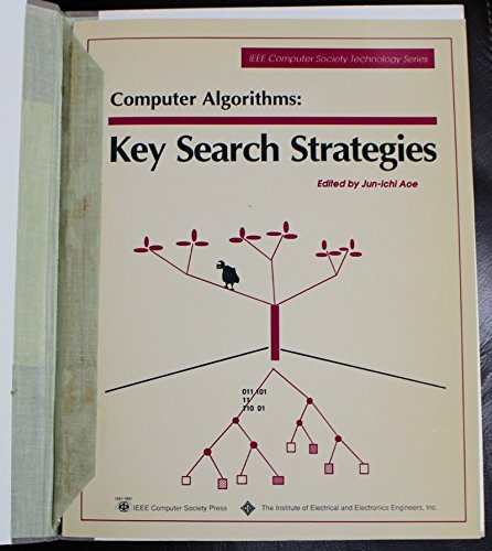 Computer Algorithms: Key Search Strategies (Ieee Computer Society Press Technology Series): ...