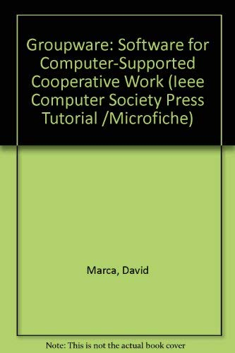 9780818626364: Groupware: Software for Computer-Supported Cooperative Work (Ieee Computer Society Press Tutorial /Microfiche)