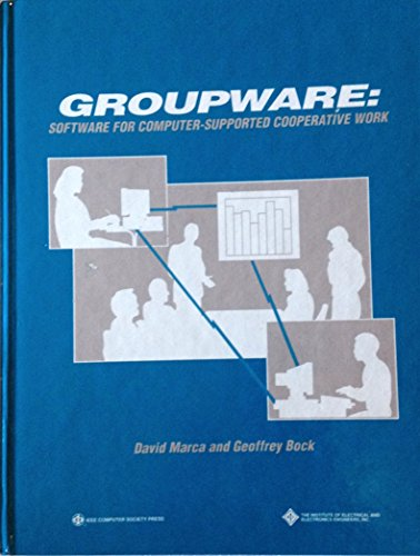 GROUPWARE: Software for Computer-Supported Cooperative Work.