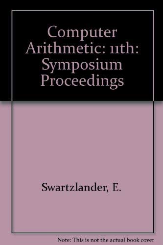 11th Conference: IEEE Symposium on Computer Arithmetic Proceedings 1993: IEEE Computer Society, ...