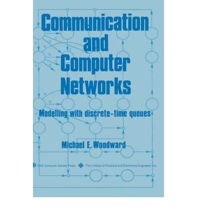 9780818651717: Communication and Computer Networks: Modelling With Discrete-Time Queues