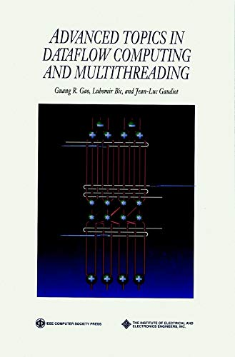 9780818665424: Advanced Topics in Dataflow Computing and Multithreading (Practitioners)