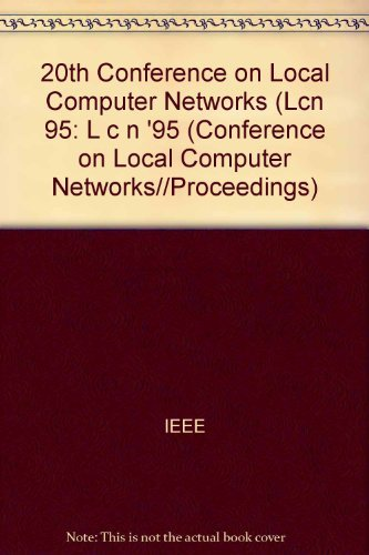 20th Conference on Local Computer Networks ( L C N '95) (Conference on Local Computer Networks...