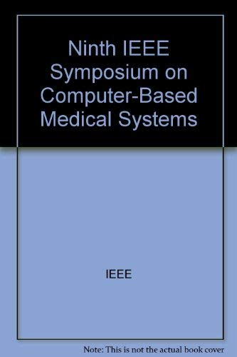 Ninth IEEE Symposium on Computer-Based Medical Systems: June 17-18, 1996 Ann Arbor, Michigan: IEEE