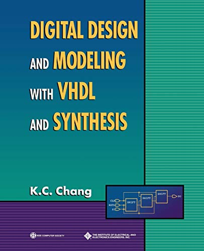 Digital Design and Modeling with VHDL and: Chang, K. C.