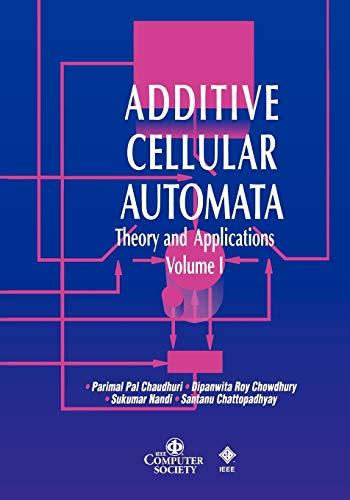Additive Cellular Automata: Theory and Applications, Volume: Parimal Pal Chaudhuri,