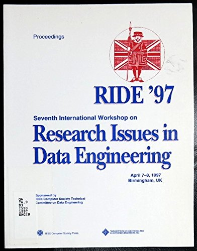 1997 7th International Workshop on Research Issues in Data Engineering, Ride '97: High ...