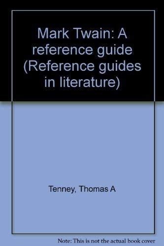 Mark Twain a Reference Guide: Tenney, Thomas Asa