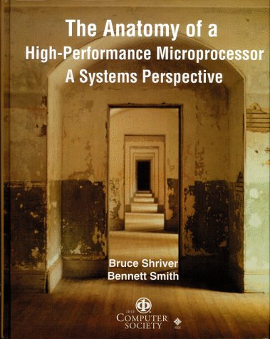 9780818684005: The Anatomy of a High-Performance Microprocessor: A Systems Perspective