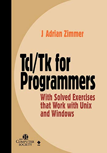 9780818685156: Tcl/Tk for Programmers: With Solved Exercises that Work with Unix and Windows