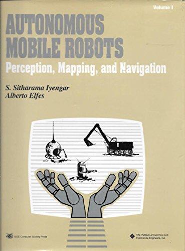 Autonomous Mobile Robots: Perception, Mapping, and Navigation: Iyengar, S. Sitharama