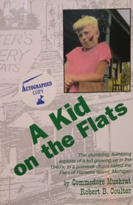 A Kid on the Flats A Collection of Unadulterated Nostalgia: Commodore (Robert B. Coulter) Mushrat
