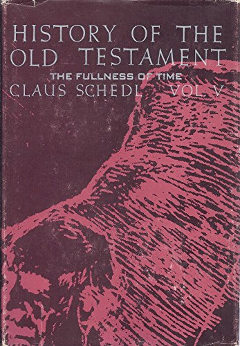 9780818902307: History of the Old Testament: The Fullness of Time, Volume V