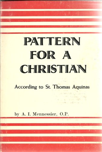 9780818902994: Pattern for a Christian, According to St. Thomas Aquinas