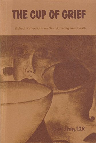 9780818903526: The cup of grief: Biblical reflections on sin, suffering, and death