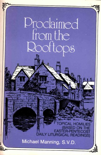 Proclaimed from the rooftops: Topical homilies (0818903554) by Manning, Michael