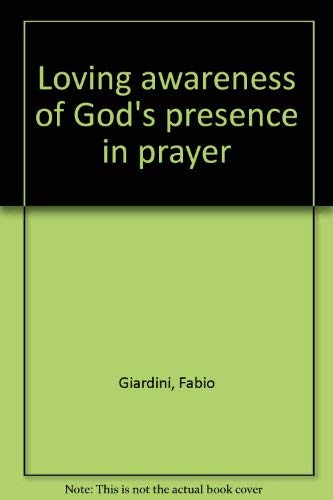 9780818903700: Loving Awareness of God's Presence in Prayer