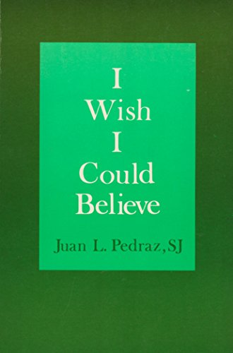 I Wish I Could Believe: Juan Lopez-Pedraz