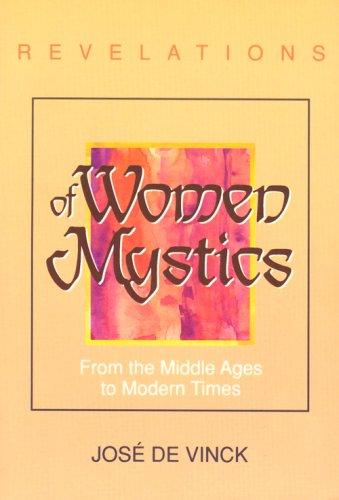 Revelations of Women Mystics: From the Middle: Jose De Vinck