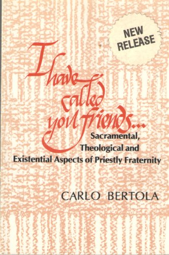 """I Have Called You Friends."""": Sacramental, Theological and Existential Aspects of Priestly ..."""
