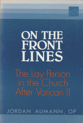 9780818905704: On the Front Lines: The Lay Person in the Church After Vatican II