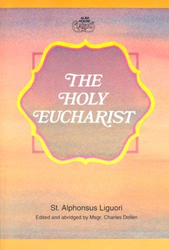 The Holy Eucharist: St Alphonsus Liguori;