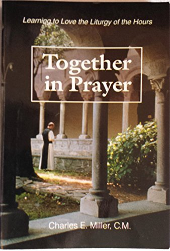 9780818907128: Together in Prayer: Learning to Love the Liturgy of the Hours