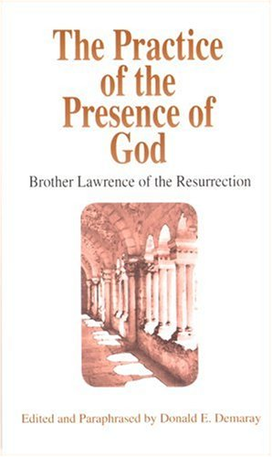 The Practice of the Presence of God: Brother Lawrence of