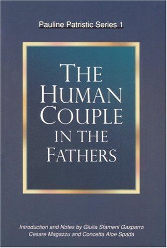 The Human Couple in the Fathers (Pauline Patristic Series, 1): Giulia Sfameni Gasparro