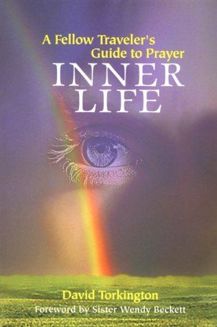 Inner Life: A Fellow Traveler's Guide to Prayer: David Torkington