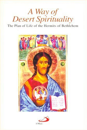 9780818908217: A Way of Desert Spirituality: The Plan of Life of the Hermits of Bethlehem, Chester, New Jersey