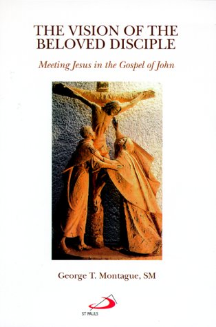 The Vision of the Beloved Disciple: Meeting: George T. Montague