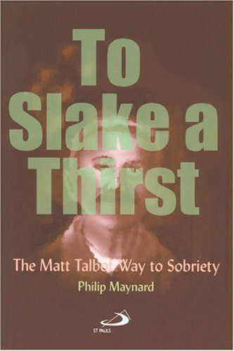 9780818908439: To Slake a Thirst: The Matt Talbot Way to Sobriety