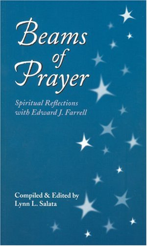 Beams of Prayer: Spiritual Reflections With Edward J. Farrell: Edward J. Farrell