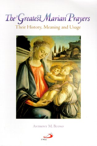 9780818908613: The Greatest Marian Prayers: Their History, Meaning, and Usage