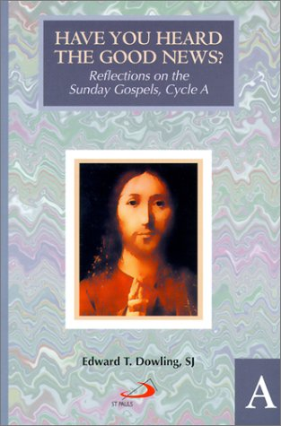 9780818908996: Have You Heard the Good News? Cycle A: Reflections on the Sunday Gospels