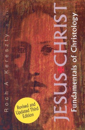 Jesus Christ: Fundamentals of Christology: Kereszty, Roch A.
