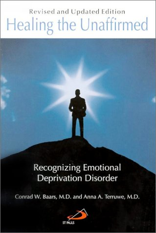 9780818909184: Healing the Unaffirmed: Recognizing Emotional Deprivation Disorder