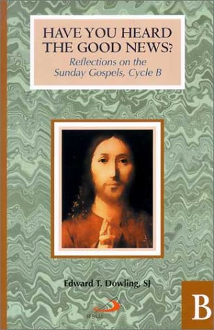9780818909269: Have You Heard the Good News? Cycle B: Reflections on the Sunday Gospels