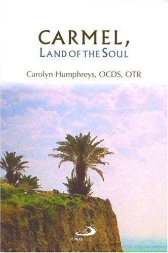 9780818909467: Carmel, Land of the Soul: Living Contemplatively in Today's World