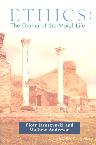 Ethics : The Drama of the Moral: Mathew Anderson; Piotr